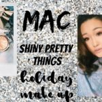 MAC ホリデーコレクションで作るホリデーメイク&レビュー/Shiny Pretty Things Pink Holiday Look + Review